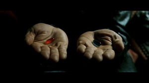 Red pill and blue pill from the movie the Matrix
